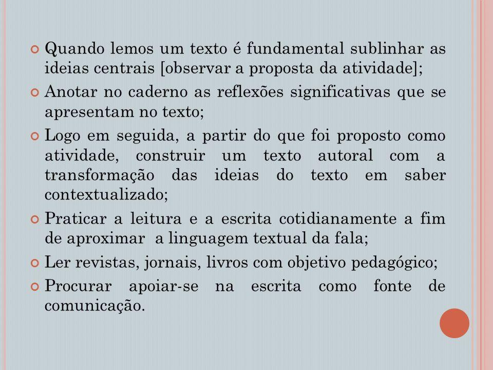 Quando lemos um texto é fundamental sublinhar as ideias centrais [observar a proposta da atividade];